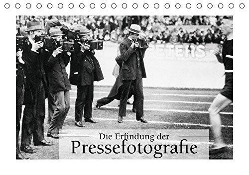 Die Erfindung der Pressefotografie - Aus der Sammlung Ullstein 1894-1945 (Tischkalender 2019 DIN A5 quer): Eine gemeinsame Ausstellung von ullstein ... 14 Seiten ) (CALVENDO Menschen)