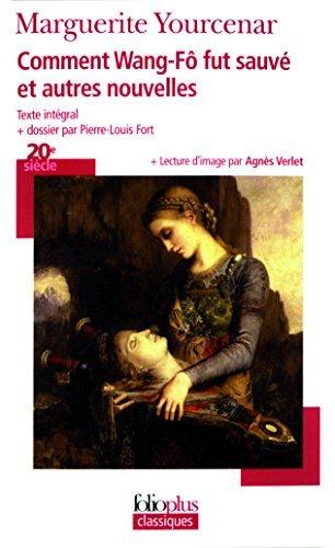 COMMENT WANG-FO FUT SAUV? ET AUTRES NOUVELLES by MARGUERITE YOURCENAR (April 01,2007)