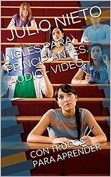 INGLÉS PARA PRINCIPIANTES. AUDIO - VIDEO.: CON TRUCOS PARA APRENDER Descargar ebooks Epub