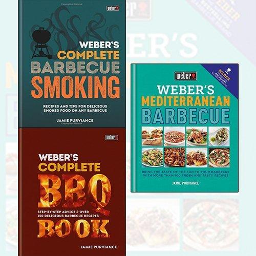 Jamie Purviance 3 Books Collection Set - Weber's Mediterranean Barbecue,Weber's Complete BBQ Book,Weber's Complete BBQ Smoking