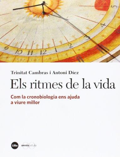 Ritmes de la vida. Com la cronobiologia ens ajuda a viure millor (Catàlisi) por Trinitat Cambras