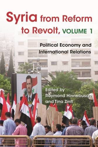 Syria from Reform to Revolt, Volume 1: Political Economy and International Relations (Modern Intellectual and Political History of the Middle East)