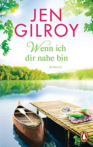 Wenn ich dir nahe bin: Roman (Die Firefly-Lake-Serie 2)