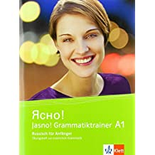 Jasno! A1: Russisch für Anfänger. Grammatiktrainer. Übungsheft zur russischen Grammatik