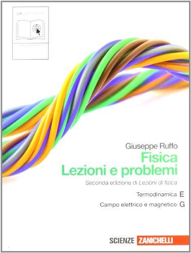 Fisica: lezioni e problemi. Vol. E-G. Per le Scuole superiori. Con espansione online