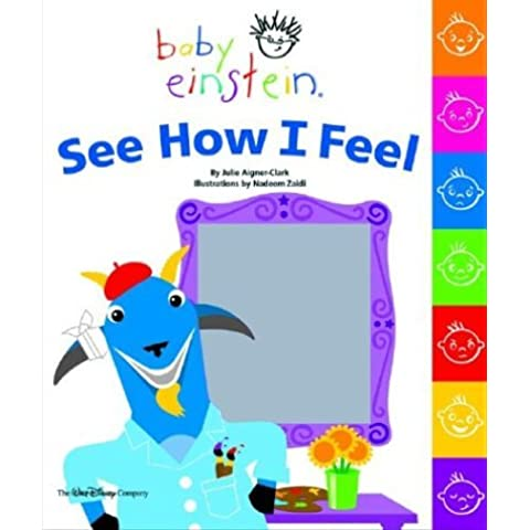 Baby Einstein: See How I Feel by Julie Aigner-Clark (2004-04-02)