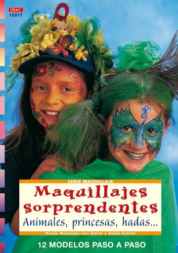 Serie Maquillaje nº 17. MAQUILLAJES SORPRENDENTES. ANIMALES, PRINCESAS, HADAS. (Cp - Serie Maquillaje)