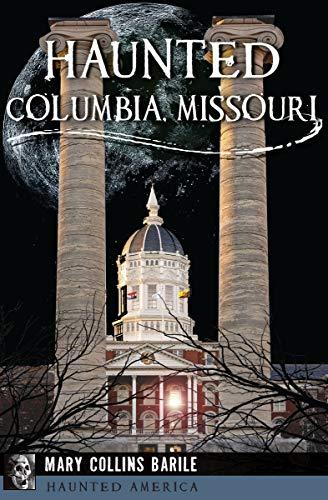 Haunted Columbia, Missouri (Haunted America) (English Edition)