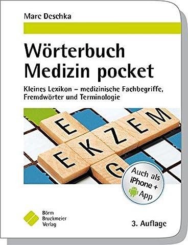 Wörterbuch Medizin pocket : Kleines Lexikon - medizinische Fachbegriffe, Fremdwörter und