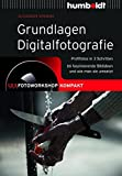 Grundlagen Digitalfotografie: 1,2,3 Fotoworkshop kompakt. Profifotos in 3 Schritten. 55 faszinierende Bildideen und wie man sie umsetzt