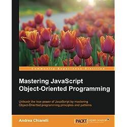 Mastering JavaScript Object-Oriented Programming (English Edition)