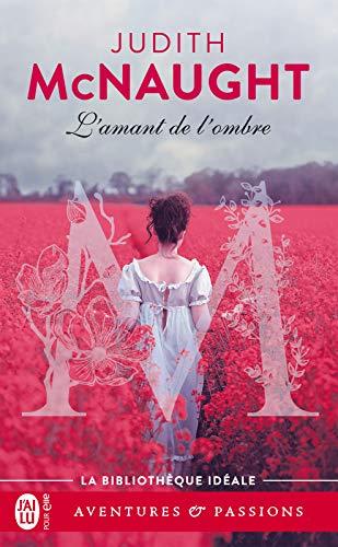 L'amant de l'ombre (J'ai lu Aventures & Passions - La bibliothèque idéale t. 3810)