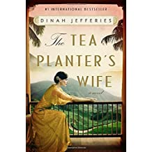 The Tea Planter's Wife: A Novel by Dinah Jefferies (2016-09-13)
