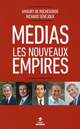 Medias : les nouveaux empires par Amaury de ROCHEGONDE