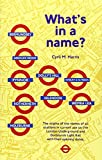 What's in a Name?: Origins of Station Names on the London Underground