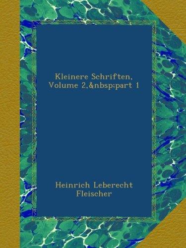 Kleinere Schriften, Volume 2,part 1