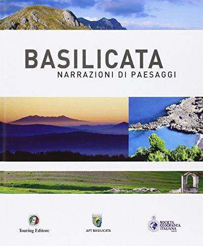 Basilicata. narrazioni di paesaggi. ediz. illustrata