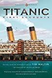 Titanic, First Accounts: (Classics Deluxe Edition) (Penguin Classics Deluxe Editio)