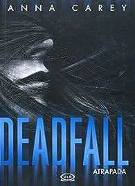 Deadfall. Atrapada par Anna Carey
