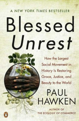 [(Blessed Unrest: How the Largest Social Movement in History is Restoring Grace, Justice, and Beauty to the World)] [Author: Paul Hawken] published on (August, 2008)