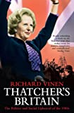 Thatcher's Britain:  The Politics and Social Upheaval of the 1980s