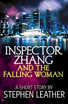 Inspector Zhang And The Falling Woman (a short story) by [Leather, Stephen]