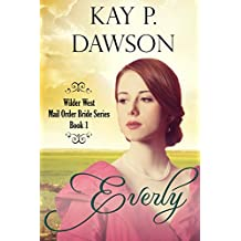 Everly: Clean Historical Mail Order Bride Romance (Wilder West Series Book 1) (English Edition)