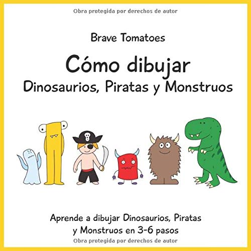 Cómo dibujar Dinosaurios, Piratas y Monstruos (Aprender a dibujar paso a paso para niños)
