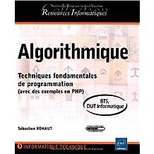 Algorithmique - Techniques fondamentales de programmation (avec des exemples en PHP) - BTS - DUT informatique de Sébastien Rohaut ( 6 avril 2009 )