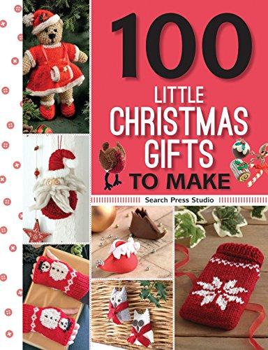 100 Little Christmas Gifts to Make (100 to Make)
