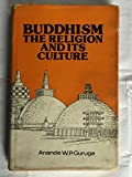 Buddhism the Religion and its culture