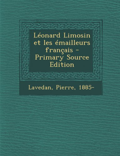 Leonard Limosin Et Les Emailleurs Francais
