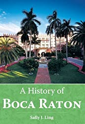 A History of Boca Raton (Brief History) by Sally J. Ling (2007-03-20)