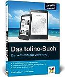 Das tolino-Buch: Die verständliche Anleitung. Für tolino page, tolino shine 2 HD, tolino vision 4 HD und tolino epos