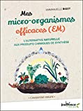 Mes micro-organismes efficaces (Jouvence Nature t. 1) - Format Kindle - 9782889056859 - 6,99 €