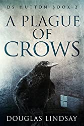 A Plague Of Crows: DS Hutton Book 2