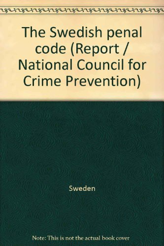 The Swedish penal code (Report/National Council for Crime Prevention) par Sweden