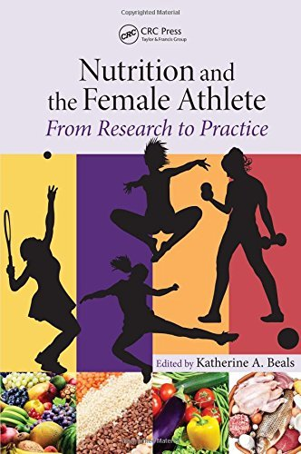Nutrition and the Female Athlete: From Research to Practice (2013-01-29) par unknown