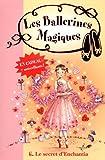 Les ballerines magiques, Tome 6 - Le secret d'Enchantia
