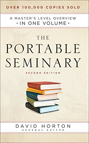 The Portable Seminary: A Master's Level Overview in One Volume por David Horton