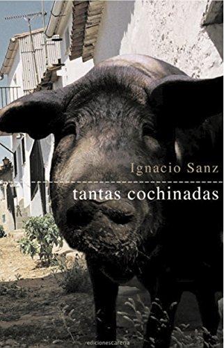 Tantas cochinadas (Narrativas) por Ignacio Sanz