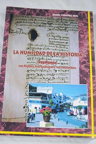 La humildad de la historia, Sayalonga: sus pueblos, sus tradiciones, sus costumbres