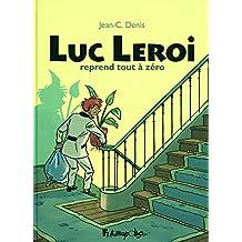 Luc Leroi reprend tout à zéro: L'intégrale