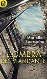 L'ombra del viandante (eLit) (Le indagini di Milena Costa Vol. 2)