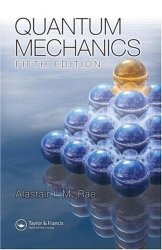 Quantum Mechanics, Fifth Edition by Rae, Alastair I. M. (2007) Paperback