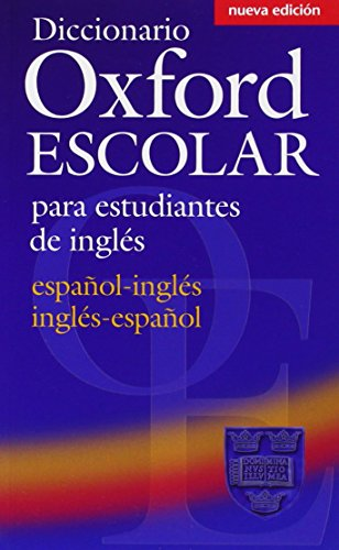 Diccionario Oxford Escolar para Estudiantes de Inglés (Español-Inglés / Inglés-Español) (Dictionaries) por Oxford University Press