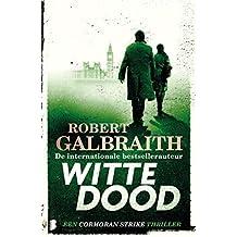 Witte dood: Een Cormoran Strike thriller