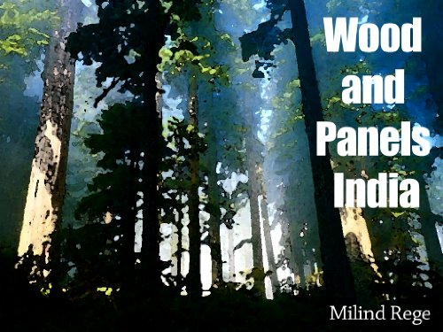 Wood and Panels India - The data you need to know for doing wood and panel business in India - Limited Edition