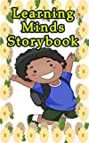Learning Minds Storybook: 14 Simple to Read Short Stories Perfect for Kids of All Ages