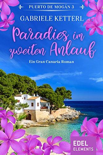 Paradies im zweiten Anlauf: Ein Gran Canaria Roman (Puerto de Mogán 3) -